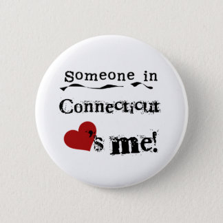 Someone In Connecticut Loves Me Pinback Button