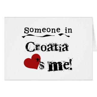 Someone In Croatia Loves Me Greeting Card