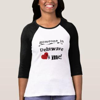 Someone In Delaware Loves Me T-shirt