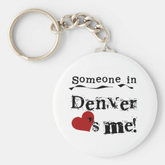 Someone in Denver Key Chains