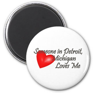 Someone in Detroit Loves Me 2 Inch Round Magnet