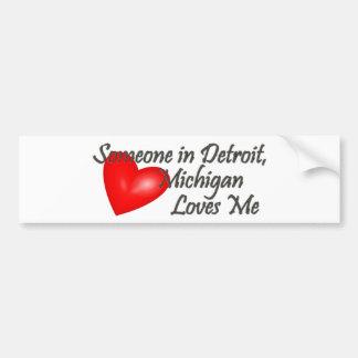 Someone in Detroit Loves Me Car Bumper Sticker