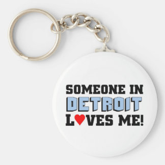Someone in Detroit loves me Keychain