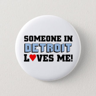 Someone in Detroit loves me Pinback Button