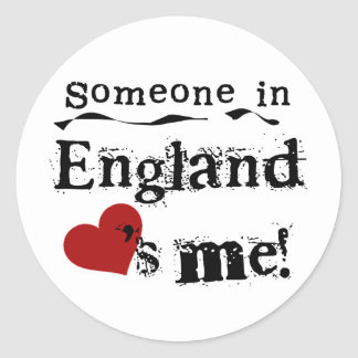 Someone In England Loves Me Classic Round Sticker
