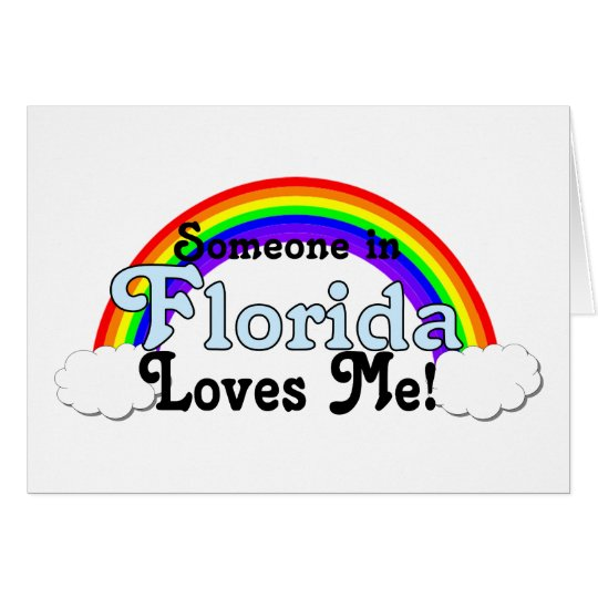 Someone in Florida Loves Me Card