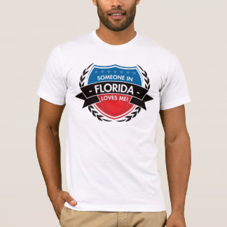 Someone In Florida Loves Me T-Shirt