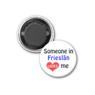 Someone in Frieslân loves me 1 Inch Round Magnet