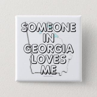 Someone in Georgia loves me Pinback Button