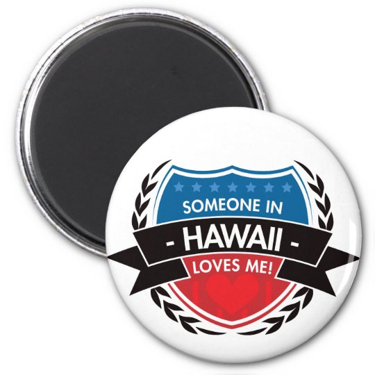 Someone In Hawaii Loves Me Magnet