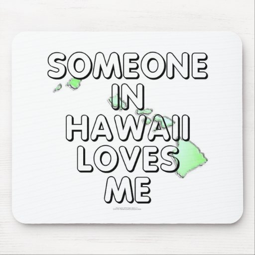 Someone in Hawaii loves me Mouse Pad