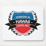 Someone In Hawaii Loves Me Mouse Pads