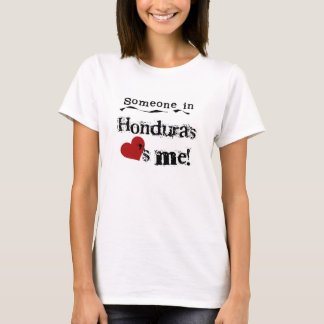 Someone In Honduras Loves Me T-Shirt