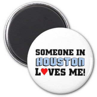 Someone in Houston Loves me 2 Inch Round Magnet