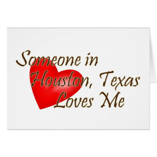 Someone in Houston Loves Me Card