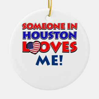 Someone in HOUSTON loves me Ceramic Ornament
