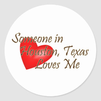 Someone in Houston Loves Me Classic Round Sticker
