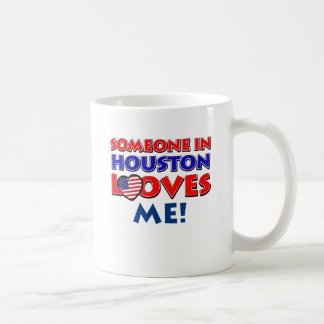 Someone in HOUSTON loves me Coffee Mug