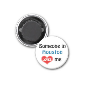 Someone in Houston loves me Magnet
