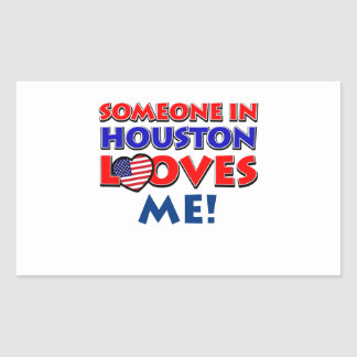 Someone in HOUSTON loves me Rectangular Sticker