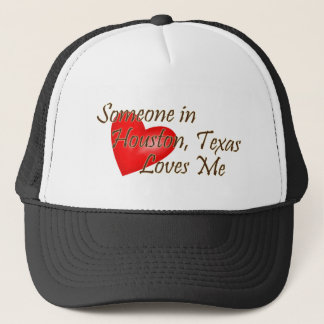 Someone in Houston Loves Me Trucker Hat