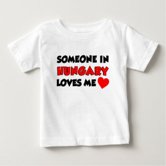 Someone In Hungary Loves Me Baby T-Shirt
