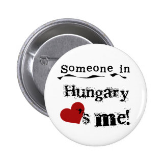 Someone In Hungary Loves Me Button