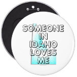 Someone in Idaho loves me Buttons