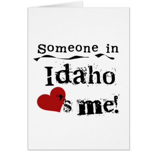 Someone In Idaho Loves Me Card