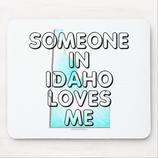 Someone in Idaho loves me Mouse Pad
