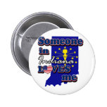 Someone in Indiana loves me 2 Inch Round Button