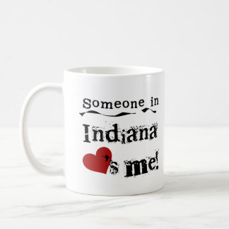 Someone In Indiana Loves Me Coffee Mug