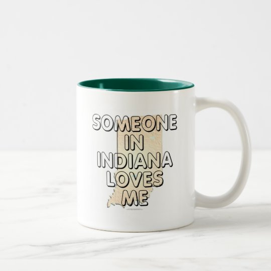 Someone in Indiana loves me Two-Tone Coffee Mug