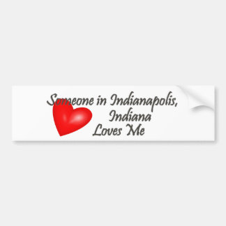 Someone in Indianapolis Loves Me Bumper Sticker