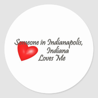 Someone in Indianapolis Loves Me Classic Round Sticker