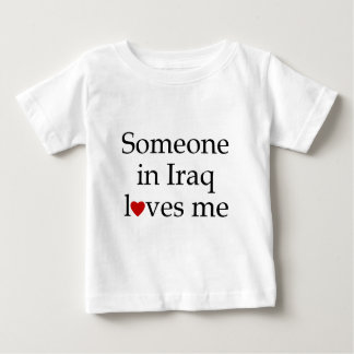 Someone in Iraq Loves Me Baby T-Shirt