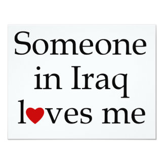 Someone in Iraq Loves Me Card