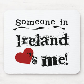 Someone In Ireland Loves Me Mouse Pad