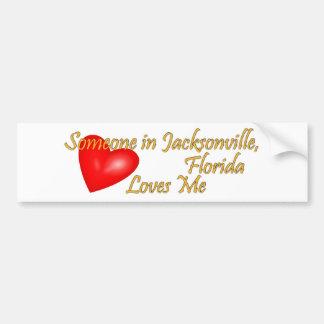Someone in Jacksonville Florida Loves Me Bumper Sticker