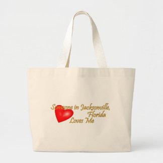 Someone in Jacksonville Florida Loves Me Large Tote Bag