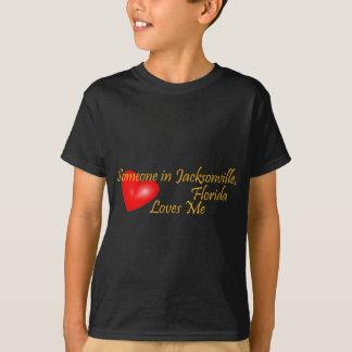 Someone in Jacksonville Florida Loves Me T-Shirt
