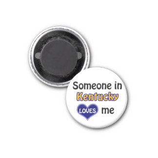 Someone in Kentucky loves me 1 Inch Round Magnet