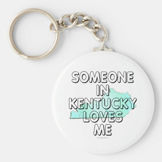 Someone in Kentucky loves me Keychain