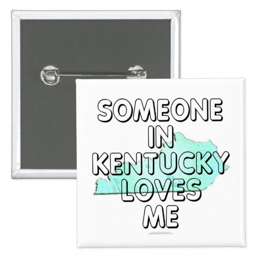 Someone in Kentucky loves me Pinback Button