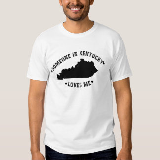 Someone in Kentucky Loves Me Tees