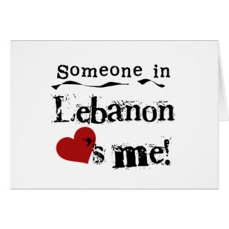 Someone In Lebanon Loves Me Greeting Card
