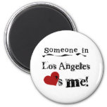 Someone in Los Angeles Fridge Magnets