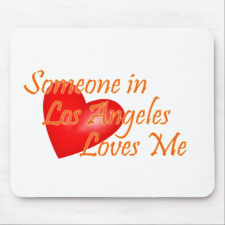 Someone in Los Angeles Loves Me Mouse Pad