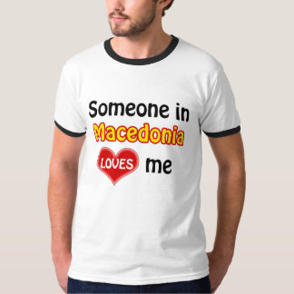 Someone in Macedonia loves me T-Shirt