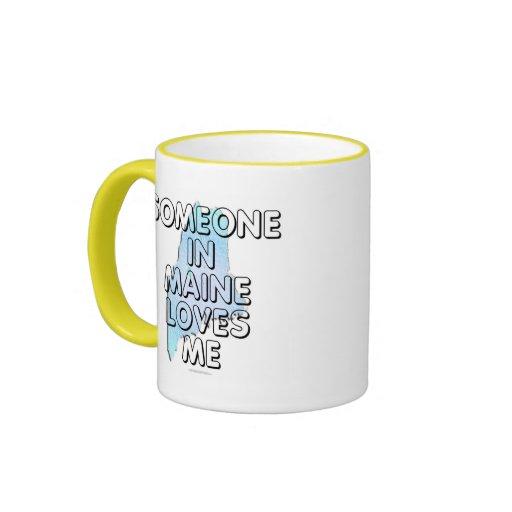 Someone in Maine loves me Mug